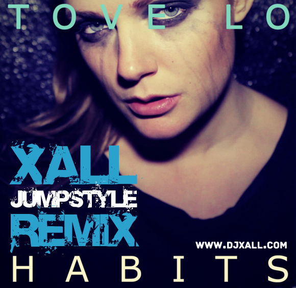 Tove Lo - Habits (Xall Remix)