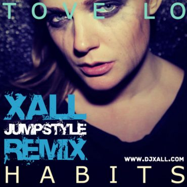 Tove Lo – Habits (Xall Remix)